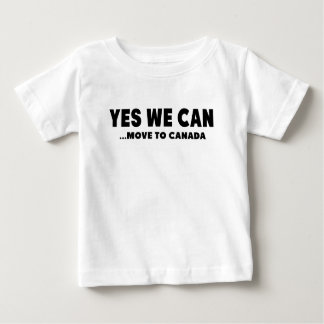 YES WE CAN MOVE TO CANADA BABY T-Shirt