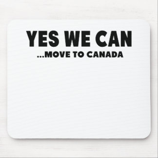 YES WE CAN MOVE TO CANADA MOUSE PAD