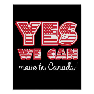 Yes We Can move to Canada - -  - white - Poster