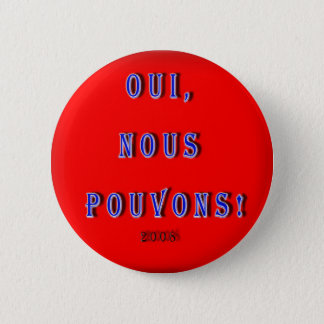 YES WE CAN OBAMA: OUI, NOUS POUVONS FRENCH PINBACK BUTTON