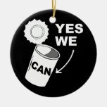 YES WE CAN OF SOUP ORNAMENTS