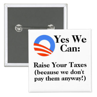 Yes We Can:  Raise Your Taxes Button