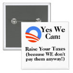 Yes We Can:  Raise Your Taxes Pin
