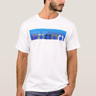 """"""" YES WE CAN ! """" T-Shirt"""