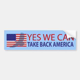 Yes We Can Take Back America Bumper Stickers