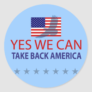 Yes We Can Take Back America Classic Round Sticker