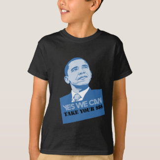 Yes We Can Take Your $$$ T-Shirt