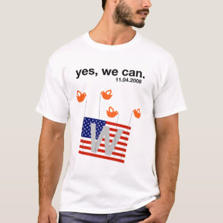 Yes, we can.  Vote for change. T-Shirt
