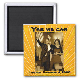 Yes we can Yes we did Refrigerator Magnet