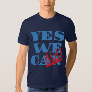 Yes We Can? Yes We Did! Shirt
