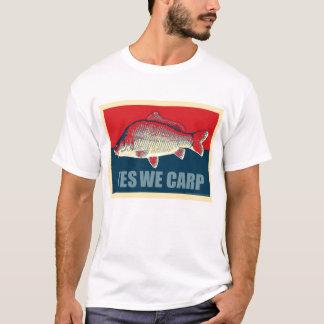 Yes we carp! T-Shirt