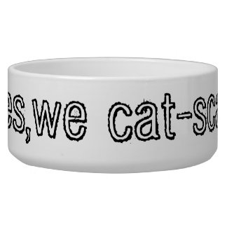 yes,we cat-scan pet water bowls
