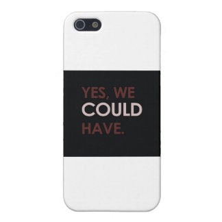 """Yes, We Could Have."" Slogan Case For iPhone SE/5/5s"