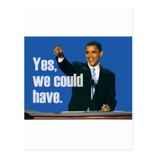 """""""Yes, We Could Have."""" Slogan Postcard"""