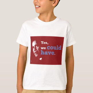 """Yes, We Could Have."" Slogan T-Shirt"