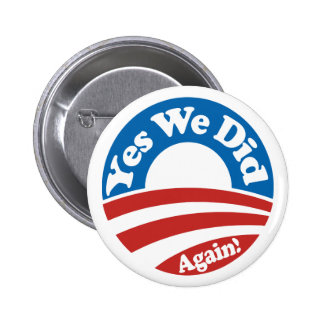 Yes We Did, Again! 2 Inch Round Button