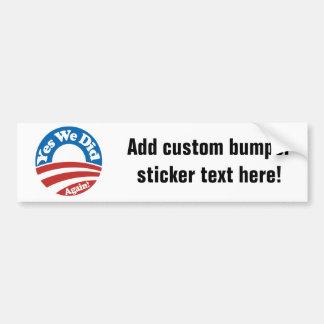 Yes We Did, Again! Car Bumper Sticker