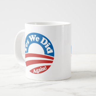 Yes We Did, Again! Giant Coffee Mug