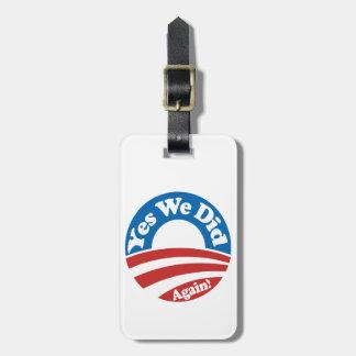 Yes We Did, Again! Luggage Tag