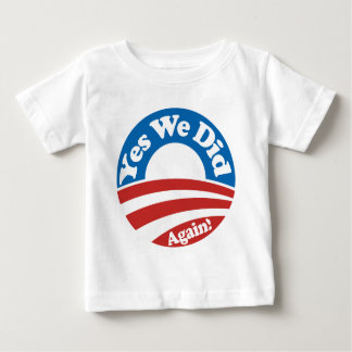 Yes We Did, Again! T-shirt