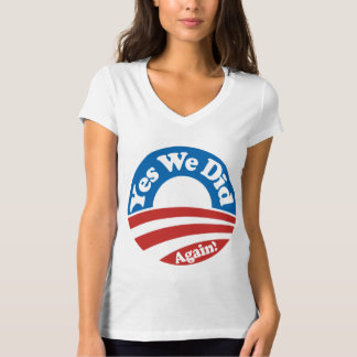 Yes We Did, Again T-Shirt