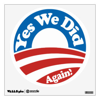 Yes We Did, Again! Wall Sticker
