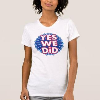 Yes We Did Barack Obama T-Shirt