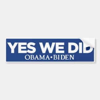 Yes We Did Bumper Sticker