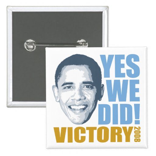 Yes We Did Button