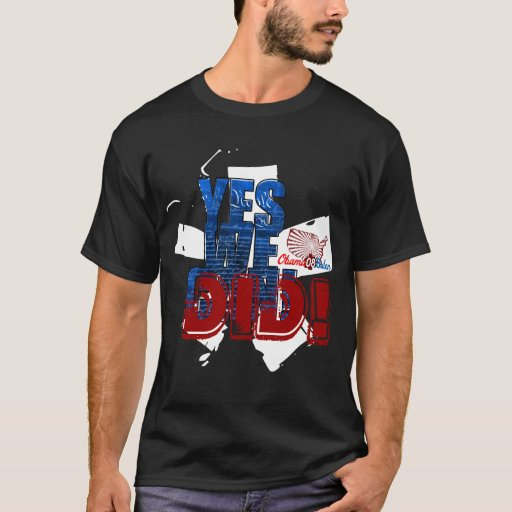 Yes We Did! Celebrate T-Shirt