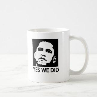 """Yes we did"" Coffee Mug"