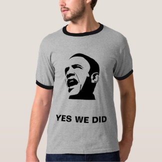 YES WE DID- Customized T Shirt