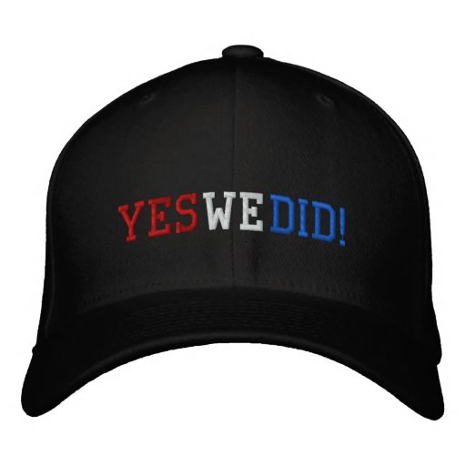Yes We Did Embroidered Cap Baseball Cap