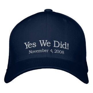 Yes We Did! Embroidered Hats