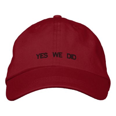 YES WE DID EMBROIDERED OBAMA HAT EMBROIDERED HATS