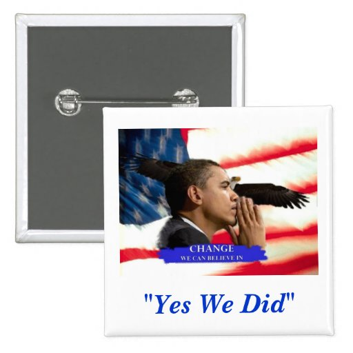 """""""Yes We Did"""" Pin"""