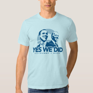 YES WE DID SHIRT