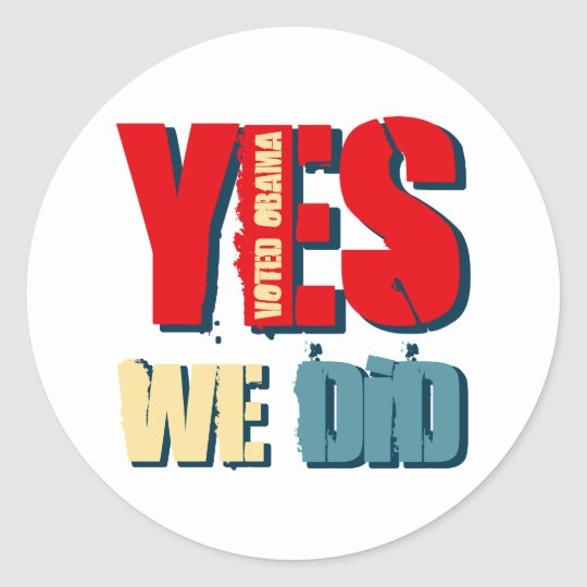 Yes We Did Voted Obama Classic Round Sticker