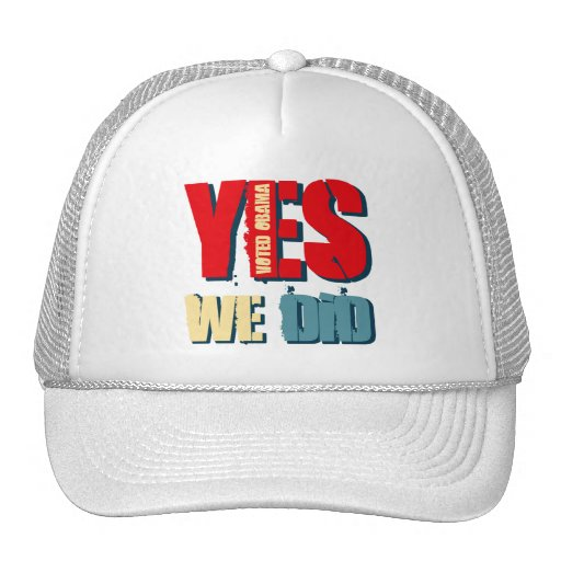 Yes We Did Voted Obama Hat
