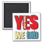 Yes We Did Voted Obama Refrigerator Magnet