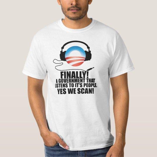 Yes We Scan - Anti Obama NSA Snooping Scandal T-Shirt