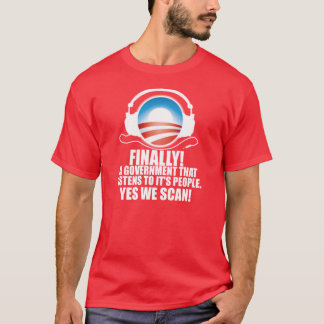 Yes We Scan - Anti Obama NSA Snooping Scandal T-Shirt