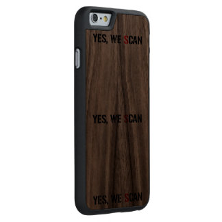 Yes, We Scan  NSA PRISM Carved Walnut iPhone 6 Slim Case