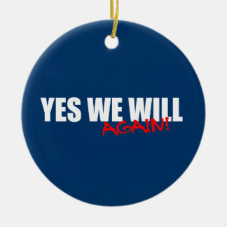 YES WE WILL AGAIN Double-Sided CERAMIC ROUND CHRISTMAS ORNAMENT