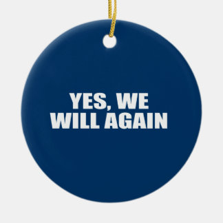 YES, WE WILL AGAIN Double-Sided CERAMIC ROUND CHRISTMAS ORNAMENT
