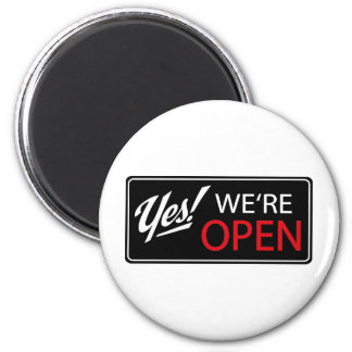 yes, we're open! refrigerator magnet