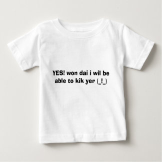 YES! won dai i wil be able to kik yer (_!_) T Shirt