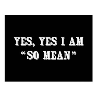 """Yes, Yes I Am """"So Mean"""" Postcard"""