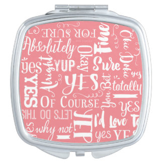 Yes Yes YES! Positive Word Art Compact Mirror