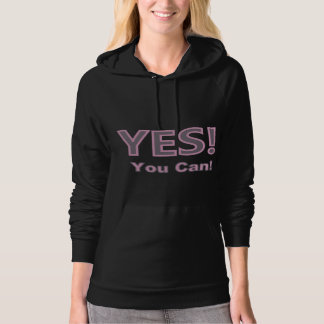 Yes You Can! Encouragement Word Text Design Hoodie